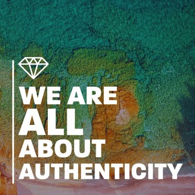 We are ALL about authenticity