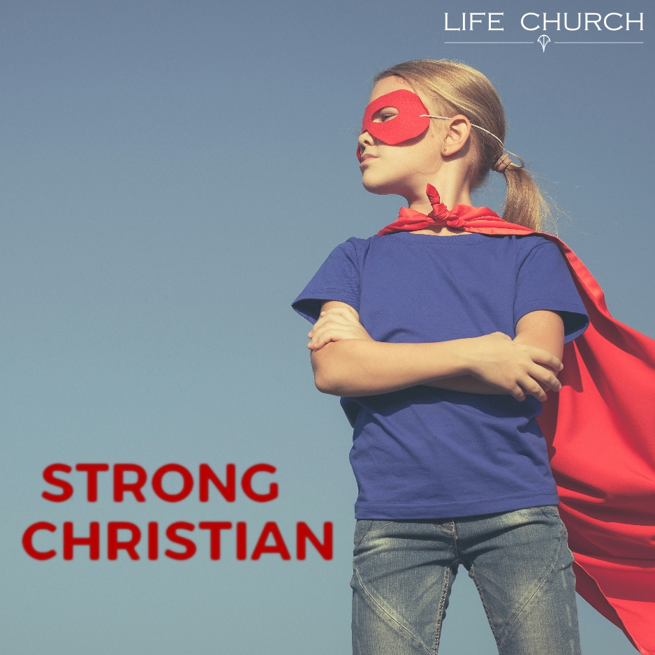 Strong Christian – Part 2: Strong In Worship