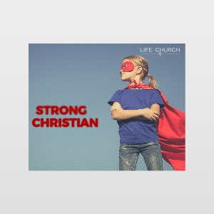 Strong Christian – Part 4: Strong In Serving